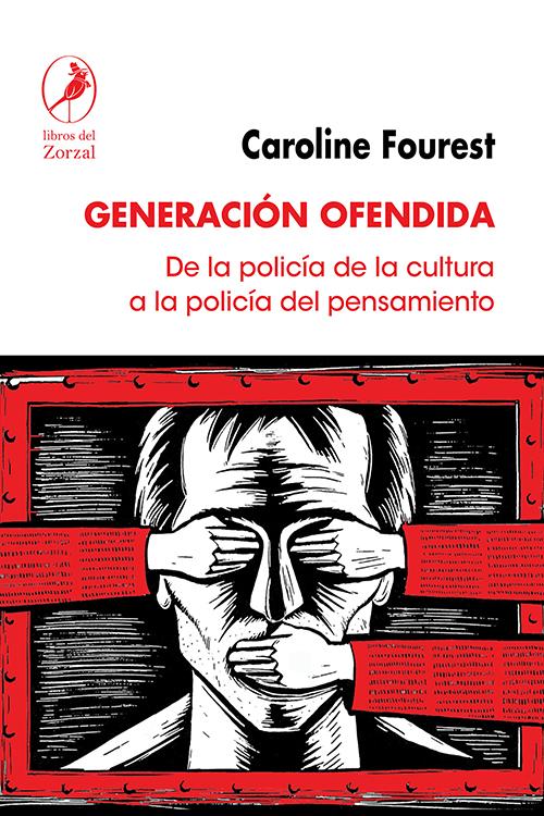 Generación ofendida - Fourest Caroline
