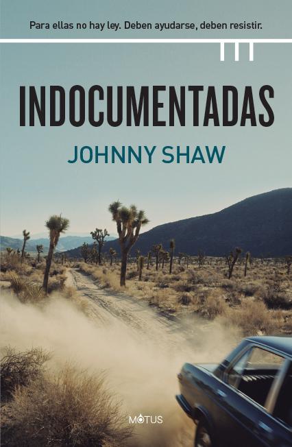 Indocumentadas - Shaw Johnny