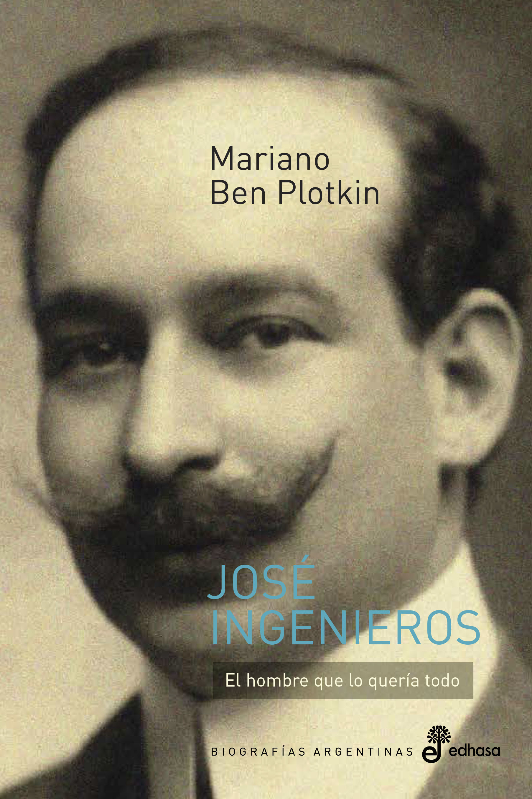 José Ingenieros - Plotkin Mariano Ben