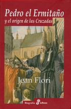 Pedro el ermitaño y el origen de las cruzadas - Flori Jean