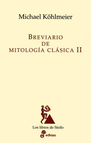 Breviario de mitología clásica II - Kohlmeier Michael