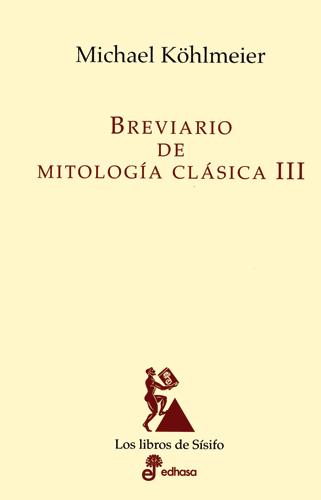 Breviario de mitologia clásica III - Kohlmeier Michael