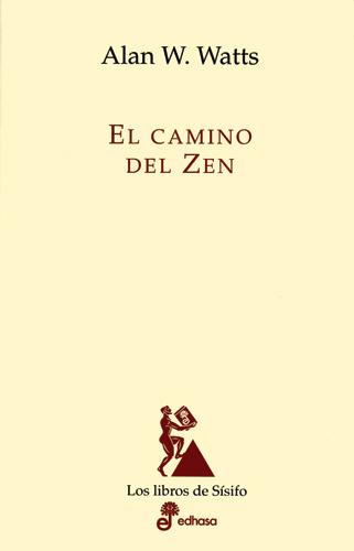 El camino del zen - Watts Alan W.