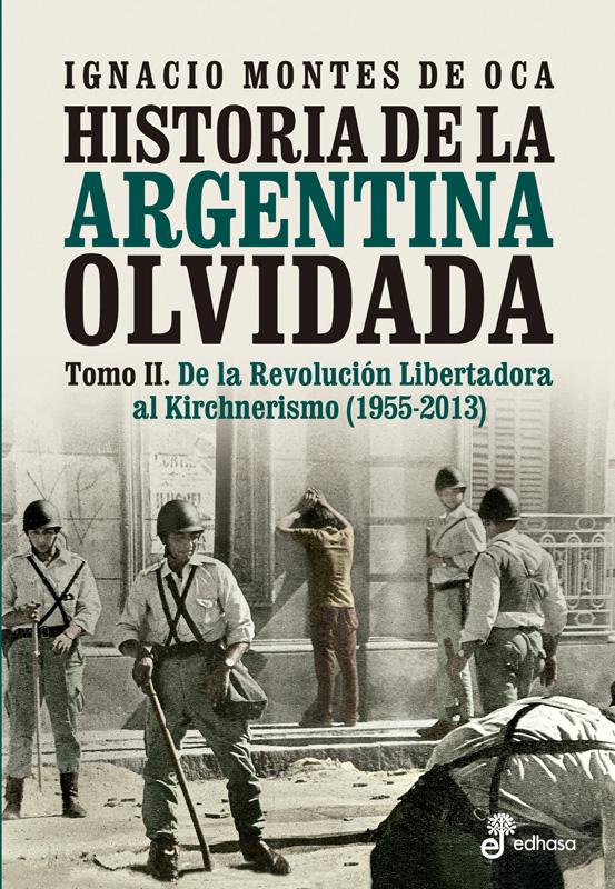 Historia de la Argentina olvidada Tomo II - Montes de Oca Ignacio