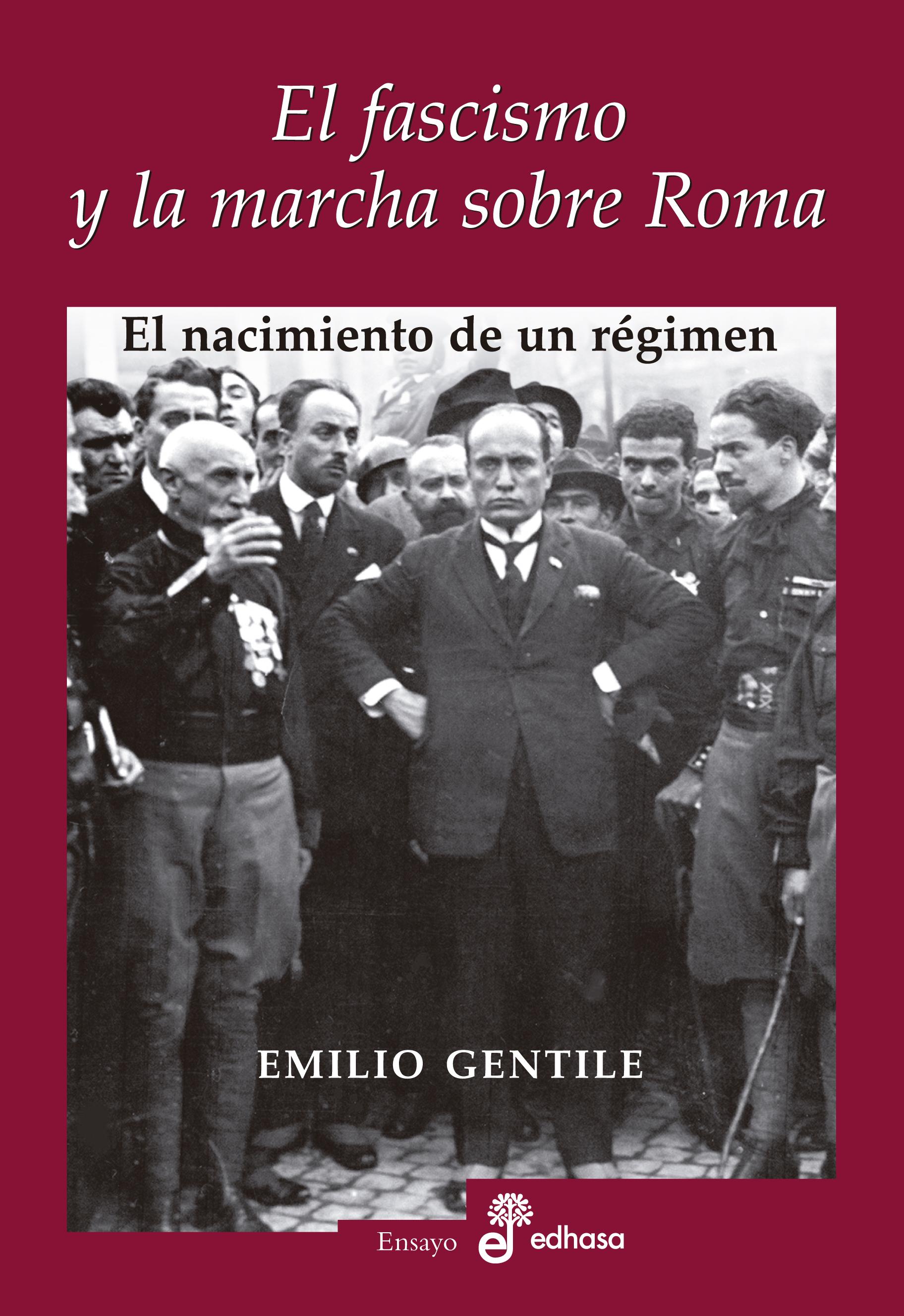 fascismo y la marcha sobre Roma, El - Gentile Emilio