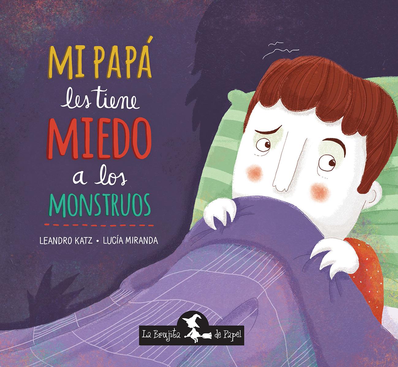 Mi papá les tiene miedo a los monstruos - Leandro Katz