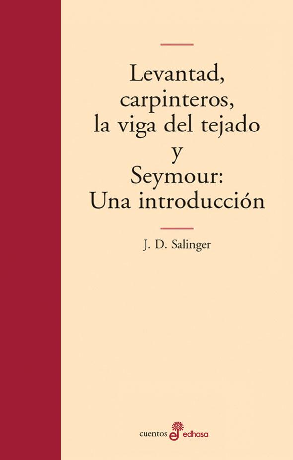 Levantad carpinteros la viga del tejado - Salinger Jerome David