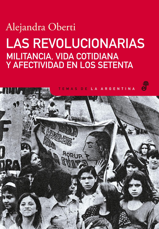 Las revolucionarias  - Oberti Alejandra