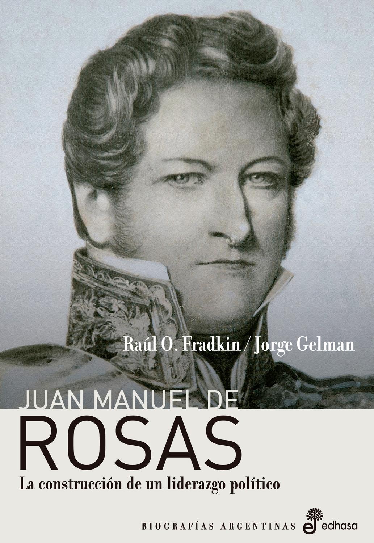 Juan Manuel de Rosas - Gelman Jorge