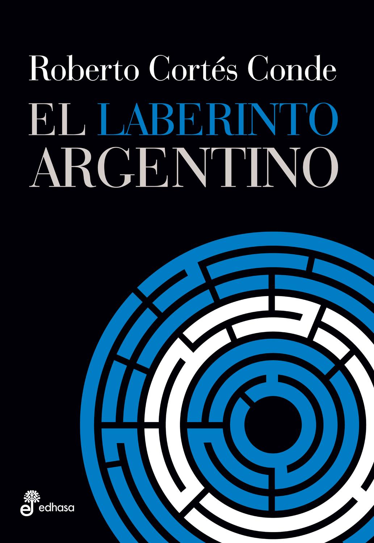 El laberinto argentino  - Cortés Conde Roberto