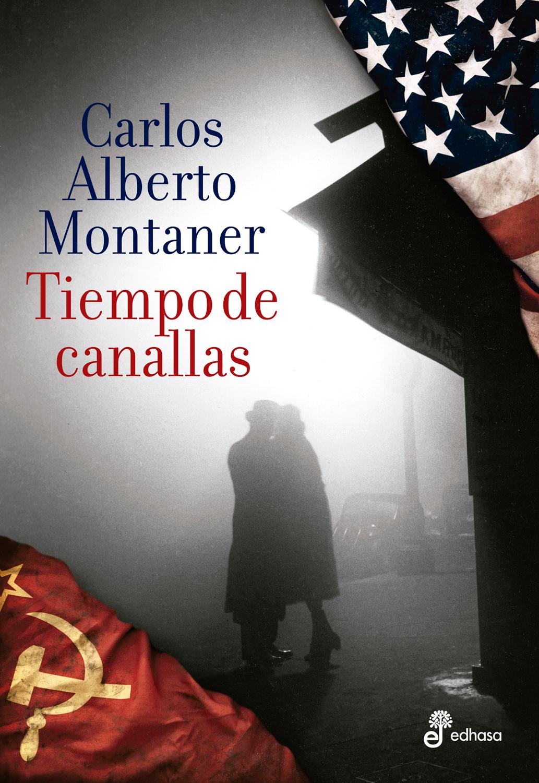 Tiempo de canallas  - Montaner Carlos Alberto