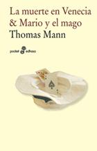 La muerte en Venecia y Mario y el mago (bolsillo) - Mann Thomas