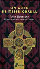 Un acto de misericordia - Tremayne Peter