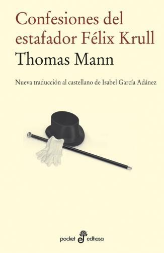 Confesiones del estafador Félix Krull - Mann Thomas