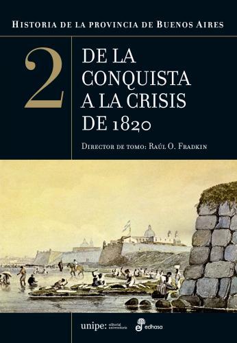 Historia de la provincia de Buenos Aires - Fradkin Raúl O.