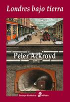 Londres bajo tierra - Ackroyd Peter