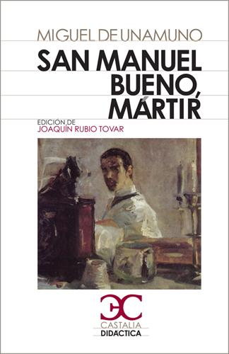San Manuel bueno, mártir - de Unamuno Miguel