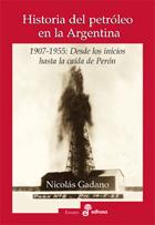 Historia del petróleo en la Argentina - Gadano Nicolás