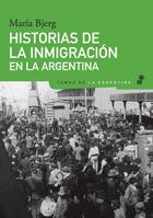 Historias de la inmigracion en la Argentina - Bjerg María