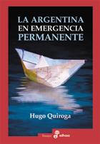 La Argentina En Emergencia Permanente - Quiroga Hugo