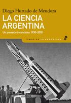 La ciencia argentina - Hurtado Diego