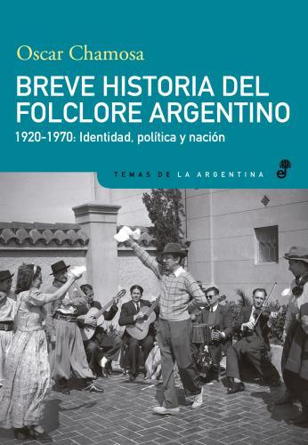 Breve historia del folclore argentino (1920-1970) - Chamosa Oscar
