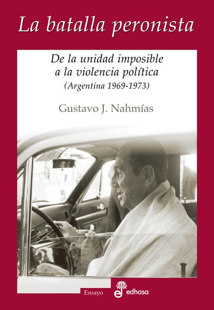 La batalla peronista - Nahmías Gustavo J.