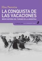 La conquista de las vacaciones - Pastoriza Elisa