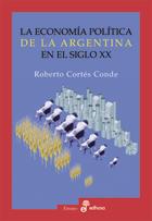 La economía política de la Argentina en el siglo XX - Cortés Conde Roberto