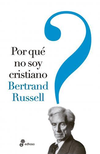 Por qué no soy cristiano - Russell Bertrand