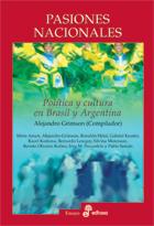 Pasiones nacionales, política y cultura entre Argentina y Brasil - Grimson Alejandro