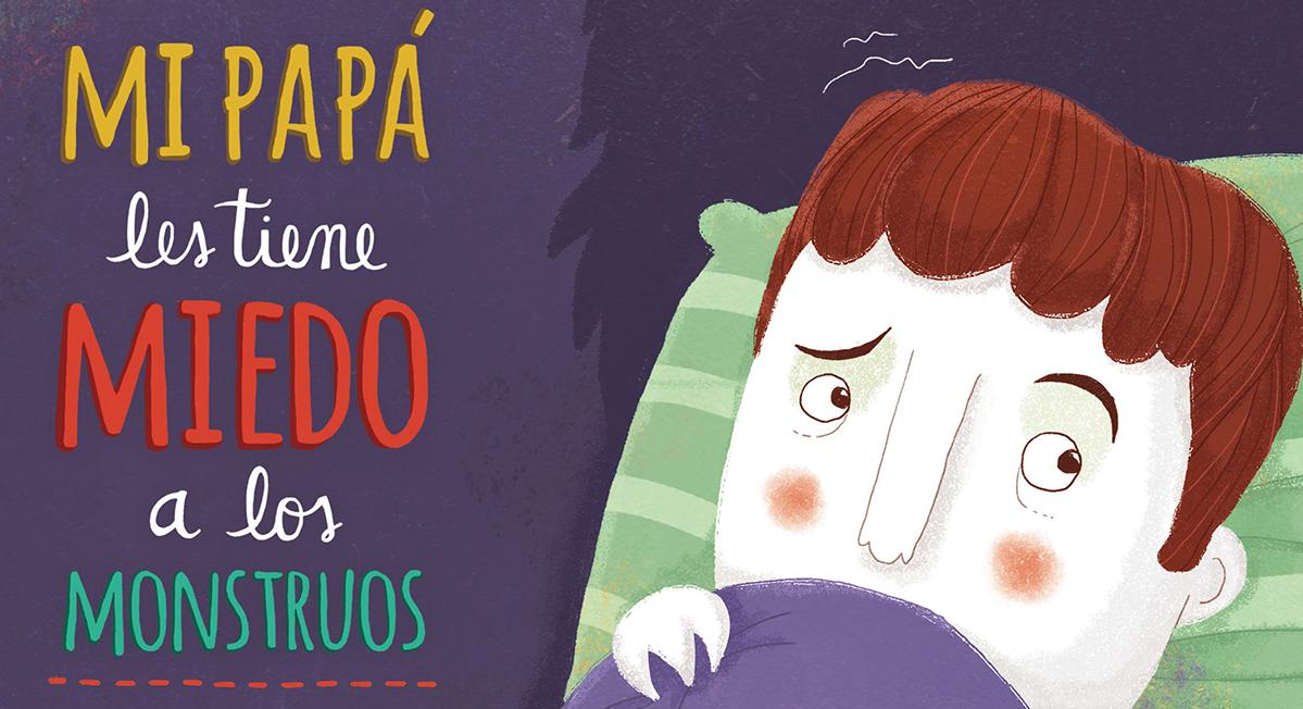 """Libro: """"Mi papá les tiene miedo a los monstruos"""". Entrevista con su autor, Leandro Katz. - Jacqueline Sanchez Carrero"""